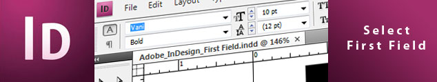Adobe InDesign Shortcut Key - Select First Field